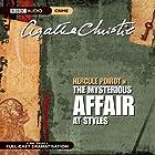 The Mysterious Affair at Styles (Dramatised)  von Agatha Christie Gesprochen von: Nicola McAuliffe, Philip Jackson, Simon Williams, John Moffatt