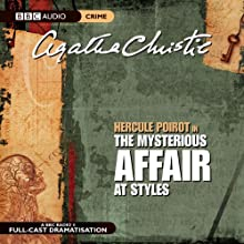 The Mysterious Affair at Styles (Dramatised) Radio/TV Program by Agatha Christie Narrated by Nicola McAuliffe, Philip Jackson, Simon Williams, John Moffatt, Simon Williams