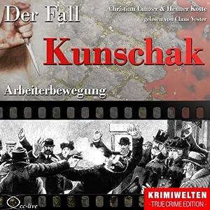 Arbeiterbewegung: Der Fall Kunschak Hörbuch