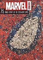 Marvel Comics, 75 ans d'art et de couvertures : Avec deux reproductions de couvertures prêtes à être encadrées