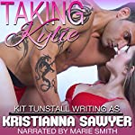 Taking Kylie: Fertile Erotic Romance QuikRead | Kristianna Sawyer