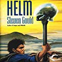 Helm (       UNABRIDGED) by Steven Gould Narrated by Paul Boehmer