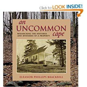 An Uncommon Cape: Researching the Histories and Mysteries of a Property (Excelsior Editions) Eleanor Phillips Brackbill