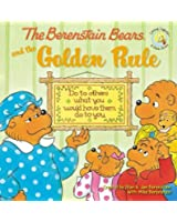 The Berenstain Bears and the Golden Rule (Bernstein Bears)