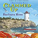 Clammed Up: A Maine Clambake Mystery Audiobook by Barbara Ross Narrated by Dara Rosenberg