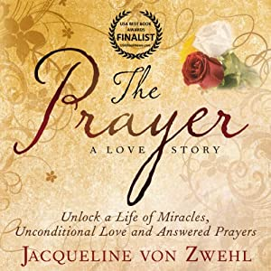 The Prayer, Unlock a Life Full of Miracles, Unconditional Love and Answered Prayers Audiobook