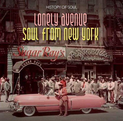 History of Soul - Lonely Avenue: Soul From New York 1955-62