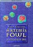 Artemis Fowl IV. La venganza de Opal (Serie Infinita) (Spanish Edition)