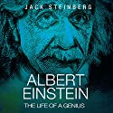 Albert Einstein: The Life of a Genius Audiobook by Jack Steinberg Narrated by Jim D Johnston