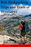 Search : Best Backpacking Trips and Trails of YOSEMITE and the Central Sierra Volume I