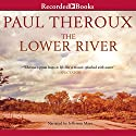 The Lower River (       UNABRIDGED) by Paul Theroux Narrated by Jefferson Mays