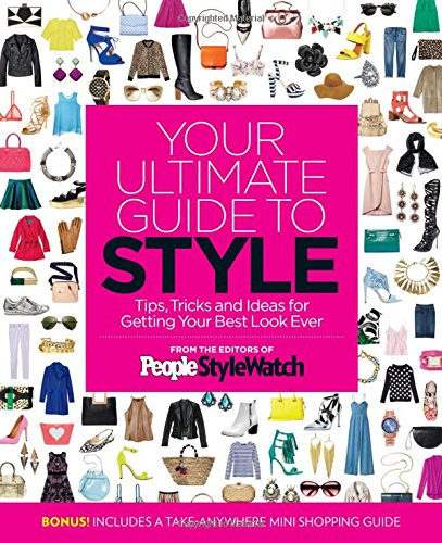 Your Ultimate Guide to Style: Tips, Tricks and Ideas For Getting Your Best Look Ever