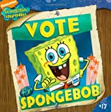 img - for Vote for SpongeBob (Spongebob Squarepants (8x8)) book / textbook / text book