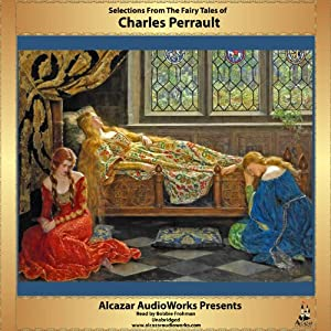 Selections from the Fairy Tales of Charles Perrault | [Charles Perrault]