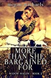 More Than She Bargained For (The Widow Wagon Book 2)