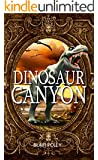 Dinosaur Canyon (You Say Which Way)