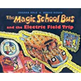 The Magic School Bus and the Electric Field Trip (Magic School Bus (Pb))