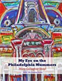 img - for My Eye on the Philadelphia Mummers: REAL Life Drawing Series book / textbook / text book