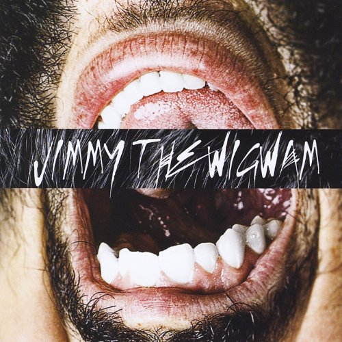 Jimmy the Wigwam - Jimmy the Wigwam