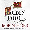 The Golden Fool: The Tawny Man Trilogy, Book 2 | Livre audio Auteur(s) : Robin Hobb Narrateur(s) : Nick Taylor