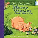 Mercy Watson #5: Mercy Watson Thinks Like a Pig Audiobook by Kate DiCamillo Narrated by  uncredited