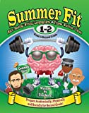Summer Fit First to Second Grade: Math, Reading, Writing, Language Arts + Fitness, Nutrition and Values