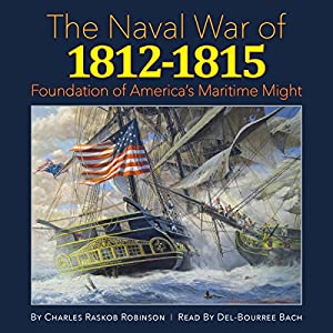 The Naval War of 1812-1815 Audiobook