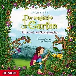 Jette und der Glücksdrache (Der magische Garten 1) Hörbuch