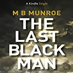 The Last Black Man | M.B. Munroe