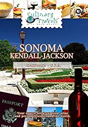 Culinary Travels - Sonoma - Kendall-Jackson