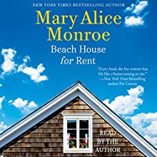 Beach House for Rent: The Beach House, Book 3 Audiobook by Mary Alice Monroe Narrated by Mary Alice Monroe