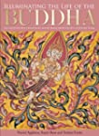 Illuminating the Life of the Buddha:...