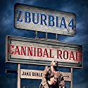 Z-Burbia 4: Cannibal Road, Volume 4 Audiobook by Jake Bible Narrated by Andrew B. Wehrlen