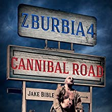 Cannibal Road: Z-Burbia, Book 4 (       UNABRIDGED) by Jake Bible Narrated by Andrew B. Wehrlen