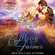 His Heartbroken Bride: The Brides of Paradise Ranch - Spicy Version, Book 4 | Merry Farmer