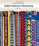 The Weavers Inkle Pattern Directory: 400 Warp-Faced Weaves