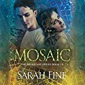 Mosaic: Reliquary Series, Book 3 Audiobook by Sarah Fine Narrated by Carly Robins