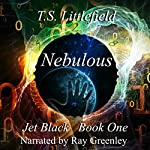 Nebulous: Jet Black, Book One | T. S. Littlefield