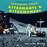 img - for Exploring Space: Astronauts & Astronomers (Extreme Scientists) book / textbook / text book
