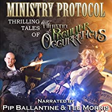 Ministry Protocol: Thrilling Tales of the Ministry of Peculiar Occurrences: Ministry of Peculiar Occurrences Anthology (       UNABRIDGED) by Tee Morris, Jared Axelrod, Glenn Freund, Dan Rabarts, Lauren Harris, Alex White, Jack Mangan, Karina Cooper, Tiffany Trent Narrated by Tee Morris, Pip Ballantine