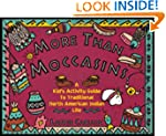 More Than Moccasins: A Kid's Activity...