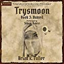 Hunted: The Trysmoon Saga, Book 3 Audiobook by Brian K. Fuller Narrated by Simon Vance