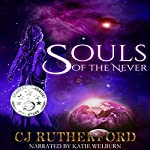 Souls of the Never: Book One of the Tales of the Neverwar Series   CJ Rutherford