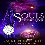 Souls of the Never: Book One of the Tales of the Neverwar Series | CJ Rutherford