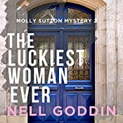 The Luckiest Woman Ever: Molly Sutton Mysteries, Book 2 | Nell Goddin