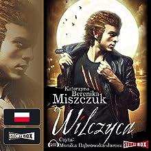 Wilczyca (Wilk 2) Audiobook by Katarzyna Berenika Miszczuk Narrated by Monika Dabrowska-Jarosz