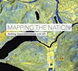 img - for Mapping the Nation: Building Smart Government with GIS book / textbook / text book