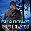 Shadows: Lux Series, Book 0.5 Audiobook by Jennifer L. Armentrout Narrated by Justine Eyre