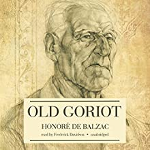 Old Goriot Audiobook by Honoré de Balzac Narrated by Frederick Davidson