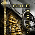 Gold Digger Audiobook by Aleksandr Voinov Narrated by Alexander Masters